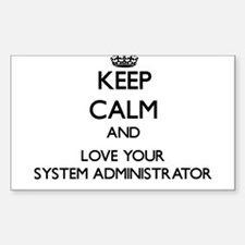 Keep Calm and Love your System Administrator Stick