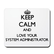 Keep Calm and Love your System Administrator Mouse