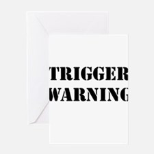 Trigger Warning Greeting Cards