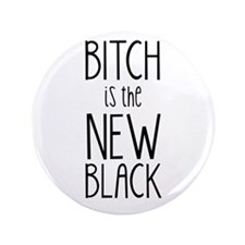 """Bitch is the New Black"" [SNL] 3.5"" Button"