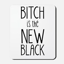 """""""Bitch is the New Black"""" [SNL] Mousepad"""