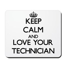 Keep Calm and Love your Technician Mousepad
