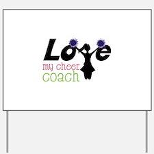 Love my cheer coach Yard Sign