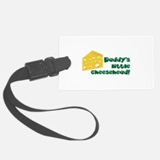 Daddy's little cheesehead! Luggage Tag