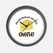onE cAn nEvER EAT TOO much ChEEsE! Wall Clock