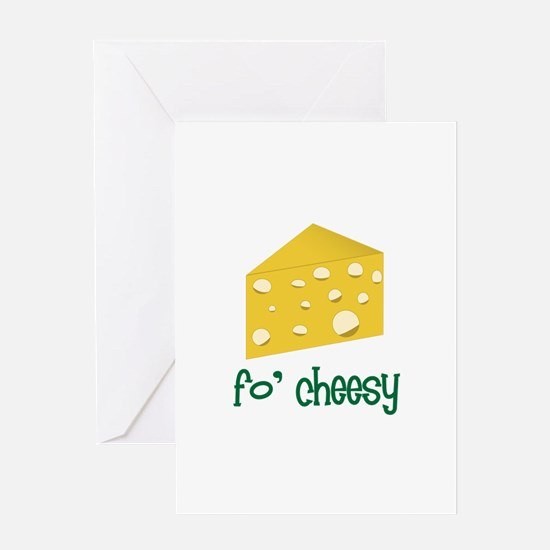 fo' cheesy Greeting Cards