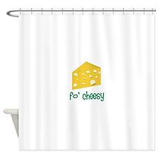 fo' cheesy Shower Curtain