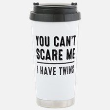 You Cant Scare Me, I Thermos Mug