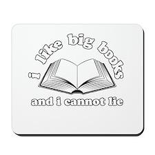 I Like Big Books and I Cannot Lie Mousepad