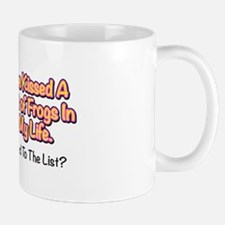 """Kissed a lot of Frogs"" Mugs"