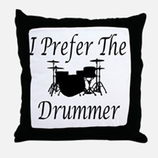I Prefer The Drummer Throw Pillow