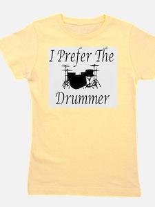 I Prefer The Drummer Girl's Tee