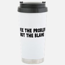 Fix The Problem Not Bla Travel Mug