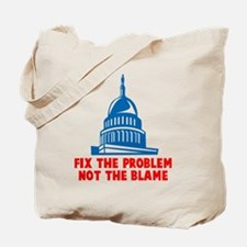 Fix The Problem Not Blame Tote Bag