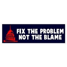 Fix The Problem Not Blame Bumper Sticker