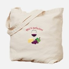 Aged To Perfection! Tote Bag