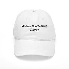 Chicken Noodle Soup lover Baseball Cap