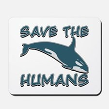 Save the Humans Mousepad