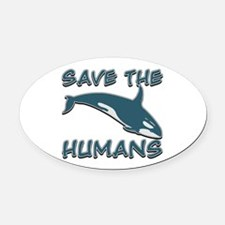 Save the Humans Oval Car Magnet