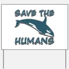 Save the Humans Yard Sign