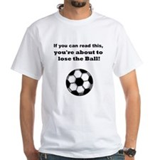 """Lose the Ball"" Shirt"