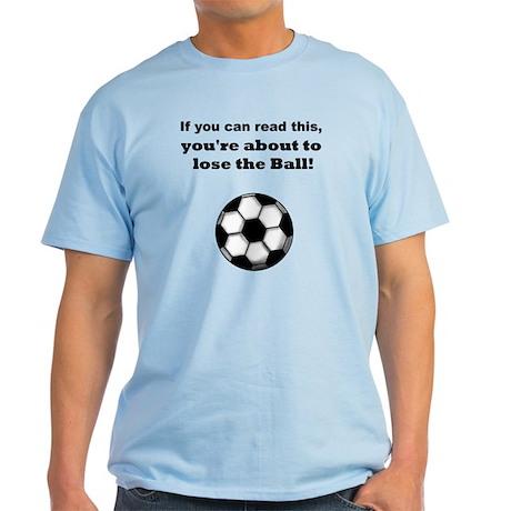 """Lose the Ball"" Light T-Shirt"