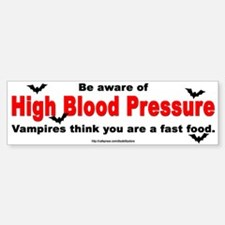 High Blood Pressure Bumper Bumper Bumper Sticker