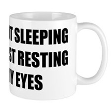 I'm not sleeping, I'm just resting my e Mug