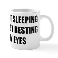 I'm not sleeping, I'm just resting my e Small Mugs