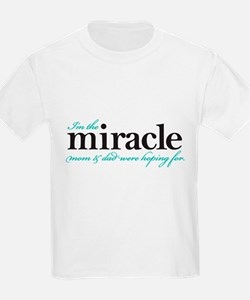 Im the miracle mom dad were hoping for T-Shirt