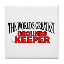 """The World's Greatest Grounds Keeper"" Tile Coaster"