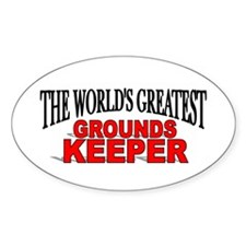 """The World's Greatest Grounds Keeper"" Decal"