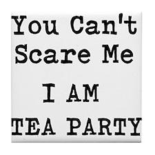 You Cant Scare Me I Am Tea Party Tile Coaster