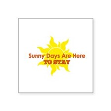 Sunny Days Are Here To Stay Sticker