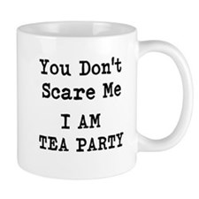 You Dont Scare Me I Am Tea Party Mugs