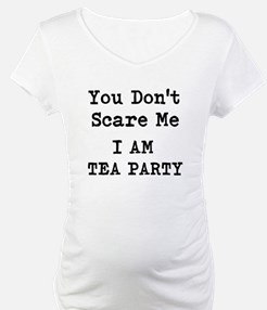 You Dont Scare Me I Am Tea Party Shirt
