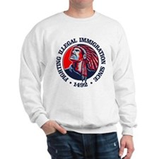 Native American (Illegal Immigration) Sweatshirt