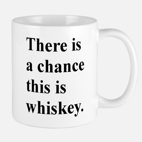 There Is A Chance This Whiskey Mug Mugs