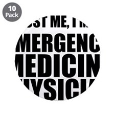 "Trust Me, I'm An Emergency Medicine Physician 3.5"""