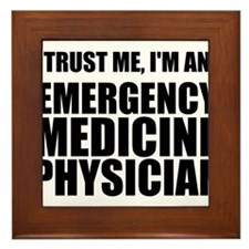 Trust Me, I'm An Emergency Medicine Physician Fram