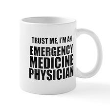 Trust Me, I'm An Emergency Medicine Physician Mugs