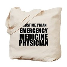 Trust Me, I'm An Emergency Medicine Physician Tote