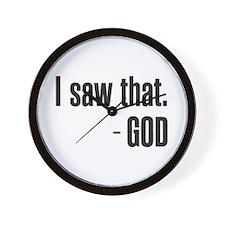 I saw that - GOD Wall Clock