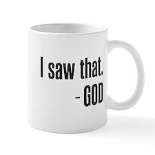 I saw that - GOD Mugs