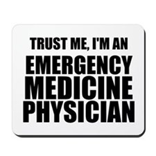 Trust Me, I'm An Emergency Medicine Physician Mous