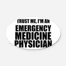 Trust Me, I'm An Emergency Medicine Physician Oval