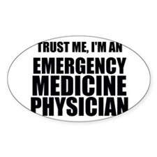 Trust Me, I'm An Emergency Medicine Physician Stic