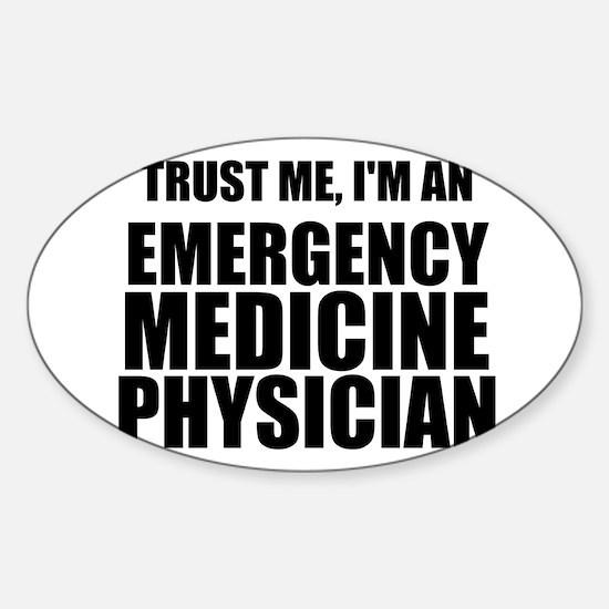 Trust Me, I'm An Emergency Medicine Physician Stic