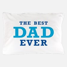 The Best Dad Ever Pillow Case