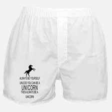 Always Be Yourself Unless You Can Be  Boxer Shorts